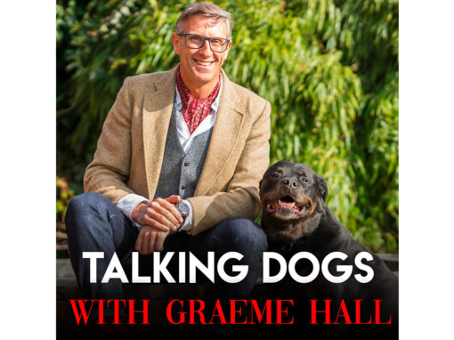 TV's HIT DOG TRAINER TO LAUNCH BRAND NEW PODCAST – TALKING DOGS WITH GRAEME HALL